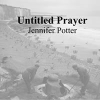 Untitled Prayer by Jennifer Potter
